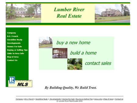 Lumber River Real Estate MULTIPLE LISTING SERVICE MLS Company B.G. French Geraldine Nealy Developments Homes For Sale Buying or Selling Tips Links to Area.