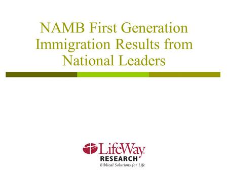 NAMB First Generation Immigration Results from National Leaders.