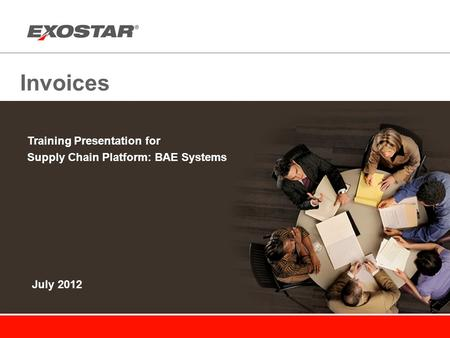 Invoices Training Presentation for Supply Chain Platform: BAE Systems July 2012.