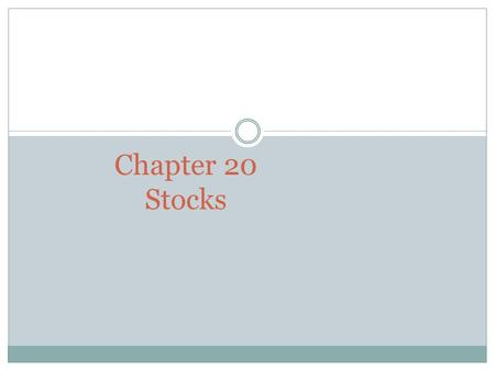 Chapter 20 Stocks.