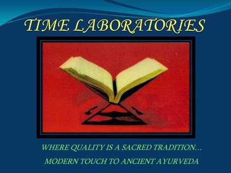 TIME LABORATORIES WHERE QUALITY IS A SACRED TRADITION…