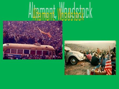 In August 1969, the three-day Woodstock Music & Art Fair had proved that hundreds of thousands of young people could gather peacefully environment with.