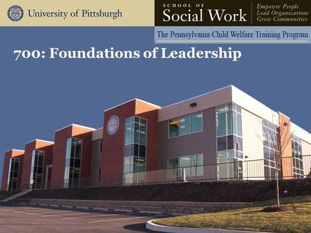 700: Foundations of <strong>Leadership</strong>. The Pennsylvania Child Welfare Resource Center Agenda Day One Welcome and Introductions The Characteristics of <strong>Effective</strong>.