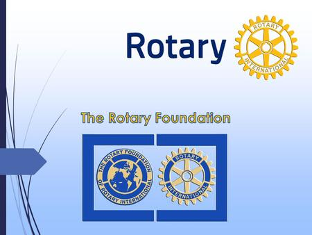 R otary brings Relief Changes lives R O tary from Ordinary Rotarians.