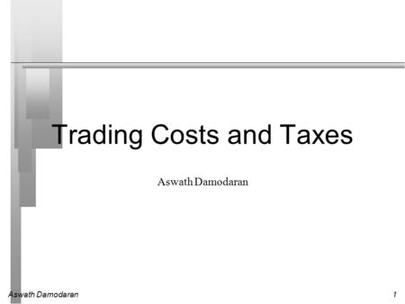Trading Costs and Taxes