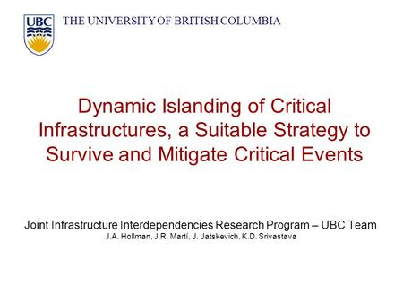 Dynamic Islanding of Critical Infrastructures, a Suitable Strategy to Survive and Mitigate Critical Events Joint Infrastructure Interdependencies Research.