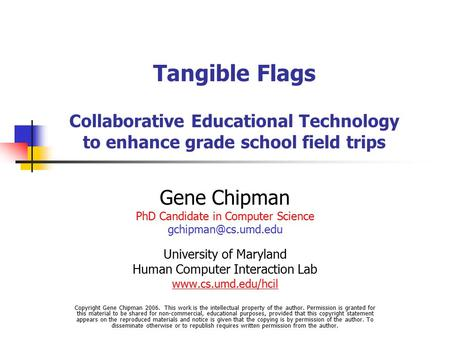 Tangible Flags Collaborative Educational Technology to enhance grade school field trips Gene Chipman PhD Candidate in Computer Science