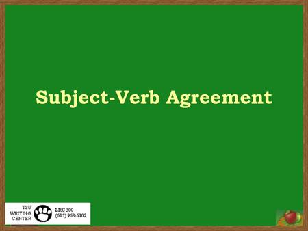 Subject-Verb Agreement. Subject-verb agreement is making your subjects and verbs match. A singular subject requires a singular verb. Example: My roommate.