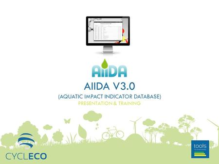 AIIDA V3.0 (AQUATIC IMPACT INDICATOR DATABASE) PRESENTATION & TRAINING.