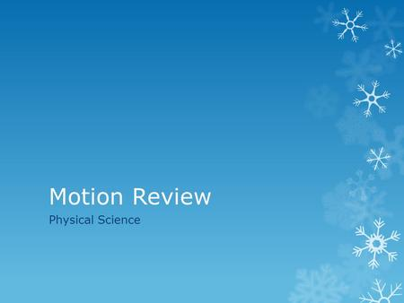Motion Review Physical Science.