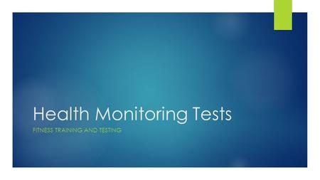 Health Monitoring Tests