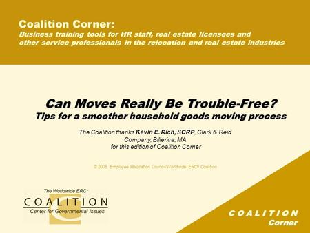 C O A L I T I O N Corner Can Moves Really Be Trouble-Free? Tips for a smoother household goods moving process Coalition Corner: Business training tools.