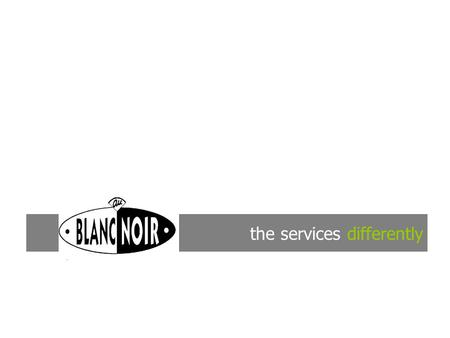 The services differently. a range of services at work in your company's building: Laundering, dry cleaning ironing ( with the