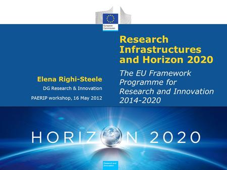 Research and Innovation Research and Innovation Research and Innovation Research and Innovation Research Infrastructures and Horizon 2020 The EU Framework.