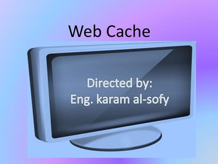 Web Cache. Introduction what is web cache?  Introducing proxy servers at certain points in the network that serve in caching Web documents for faster.