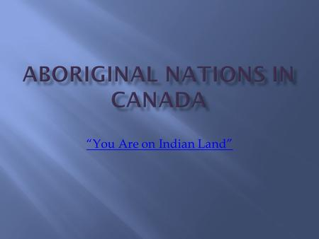 """You Are on Indian Land"". In 1960, when ""Status Indians"" finally got the right to vote, most Aboriginal people were suffering through terrible living."