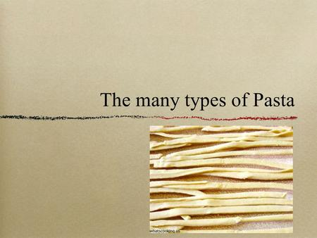 "The many types of Pasta. Pasta History The word Pasta simply means""dough"" but can also refer to to ""pastry"". As a single word, however,pasta signifies."