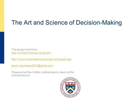 The Art and Science of Decision-Making The assignment links: