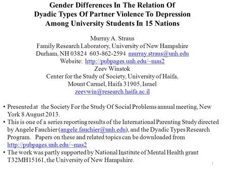1. Gender Differences In The Relation Of Dyadic Types Of Partner Violence To Depression Among University Students In 15 Nations Murray A. Straus Family.
