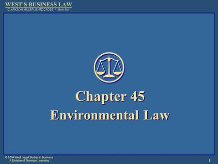 © 2004 West Legal Studies in Business A Division of Thomson Learning 1 Chapter 45 Environmental Law Chapter 45 Environmental Law.