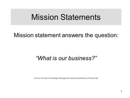 Mission statement answers the question: