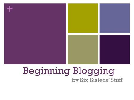 + Beginning Blogging by Six Sisters' Stuff. + Just start! What do you want to blog about? What are you an expert in? What makes you unique? What are you.