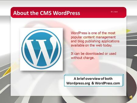 About the CMS WordPress A brief overview of both Wordpress.org & WordPress.com WordPress is one of the most popular content management and blog publishing.