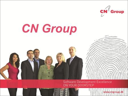 CN Group. Who are we? Danish ownership Founded 1994 in Prague (CZ) Business Streams: Software Development and SW Development Outsourcing QA and Testing.