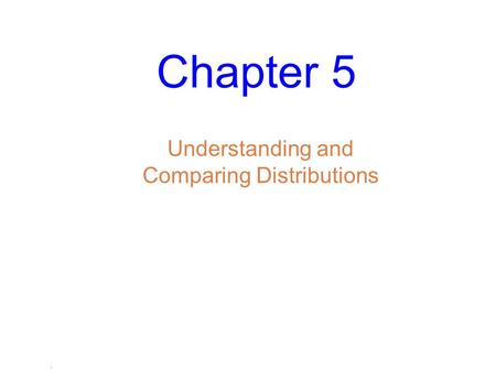Understanding and Comparing Distributions