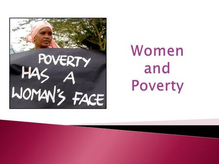 Women and Poverty.