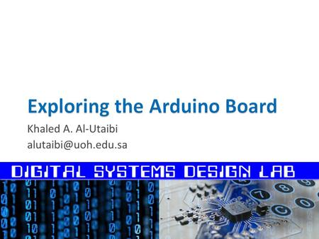 Khaled A. Al-Utaibi  What is Arduino?  Arduino Boards  Arduino Shields  Arduino Uno Hardware.