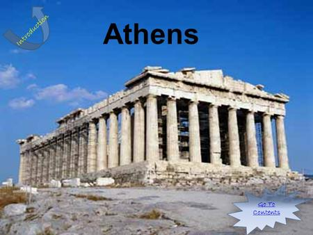 Athens Go To Contents Go To Contents Introduction.