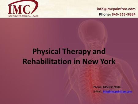 Physical Therapy and Rehabilitation in New York Phone: 845-535-9884