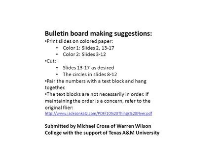 Bulletin board making suggestions: Print slides on colored paper: Color 1: Slides 2, 13-17 Color 2: Slides 3-12 Cut: Slides 13-17 as desired The circles.