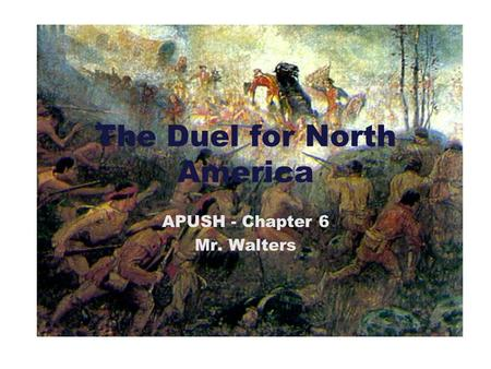 the duel for north america Start studying chapter 6: the duel for north america learn vocabulary, terms, and more with flashcards, games, and other study tools.