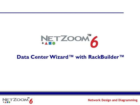Data Center Wizard™ with RackBuilder™. NetZoom: Professional Network Design NetZoom: The Complete Hub of Network Shapes and Stencils The world's largest.
