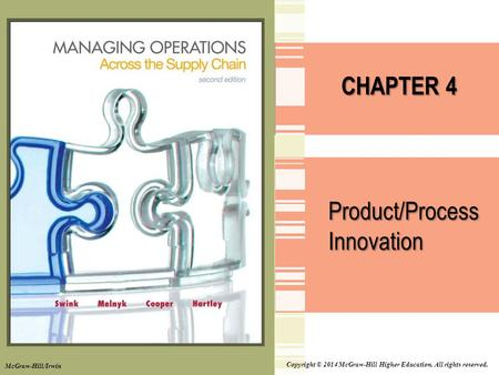 Copyright © 2014 McGraw-Hill Higher Education. All rights reserved. CHAPTER 4 Product/Process Innovation McGraw-Hill/Irwin.