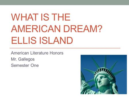 What is the American Dream? Ellis Island