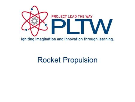 Rocket Propulsion. Types of Propulsion Systems All propulsion systems are driven by an engine 1.Propeller 2.Turbine (also called jet) 3.Ramjet and Scramjet.