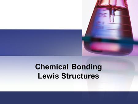 Chemical Bonding Lewis Structures. Material from karentimberlake.com and H. Stephen Stoker Forming Chemical Bonds According to the Lewis model ionic bond.