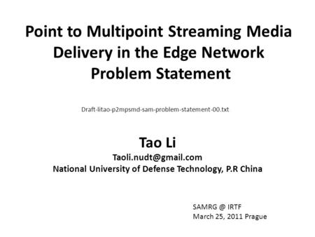 Point to Multipoint Streaming Media Delivery in the Edge Network Problem Statement Tao Li National University of Defense Technology,