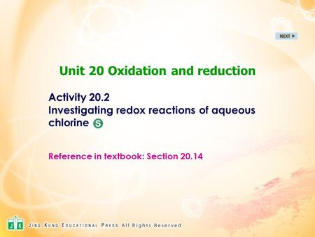 Unit 20 Oxidation and reduction Activity 20.2 Investigating redox reactions of aqueous chlorine Reference in textbook: Section 20.14 S.