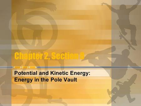 Potential and Kinetic Energy: Energy in the Pole Vault