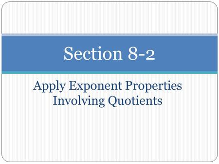 Apply Exponent Properties Involving Quotients