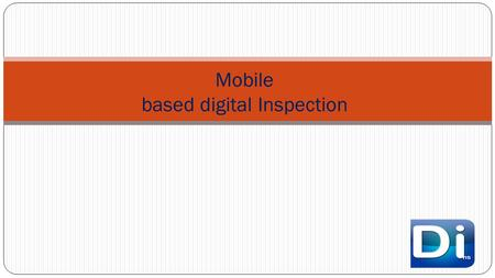 Mobile based digital Inspection. About Android Mobile Based Application for Regular inspection accomplishment and reporting. It can be utilized by any.