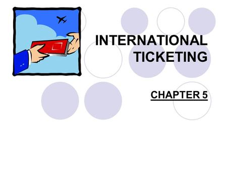 INTERNATIONAL TICKETING