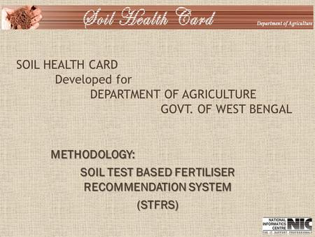 METHODOLOGY: SOIL TEST BASED FERTILISER RECOMMENDATION SYSTEM (STFRS)