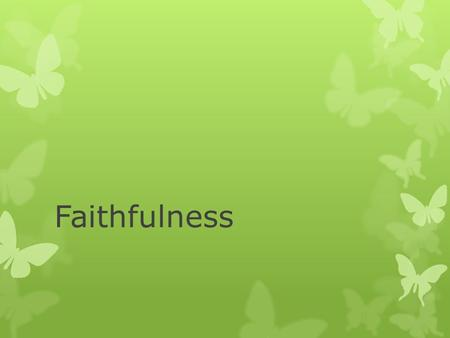 Faithfulness. What is Prayer?  Prayer can be defined as:  Drawing close to God in friendship, fellowship, and trust (Jas 4:8)  Pouring out of our heart.
