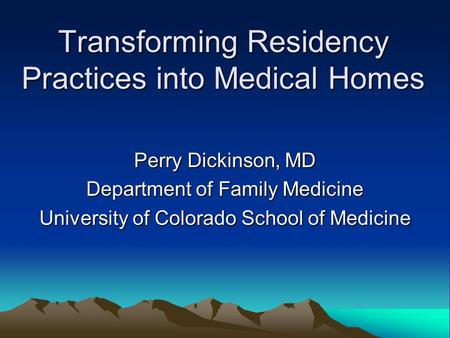 Transforming Residency Practices into Medical Homes