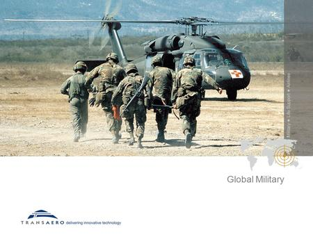 Global Military. transaeroinc.com 2 It's about who we are Founded: 1954 Sales: $95 million Facility: 100,000 sq.ft. Transaero Inc. is a respected distributor.